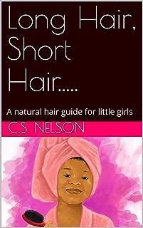 Long Hair, Short Hair.....: A natural hair guide for little girls