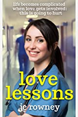 Love Lessons: life becomes complicated when love gets involved: this is going to hurt (The Lessons of a Student Midwife Book 2) Kindle Edition