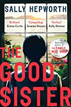 The Good Sister: The gripping domestic page-turner perfect for fans of Liane Moriarty
