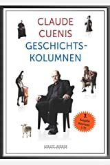 Claude Cuenis Geschichtskolumnen (German Edition) Kindle Edition
