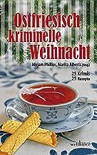Ostfriesisch kriminelle Weihnacht: 25 Krimis und 25 Rezepte (German Edition)