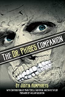 The Dr. Phibes Companion: The Morbidly Romantic History of the Classic Vincent Price Horror Film Series