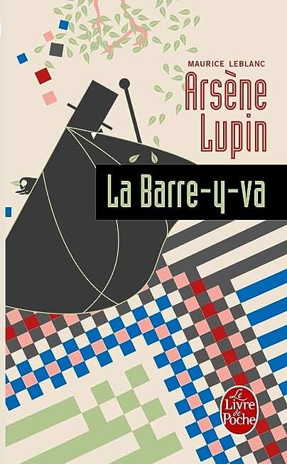 Arsène Lupin la barre-y-va (Policiers t. 2272)