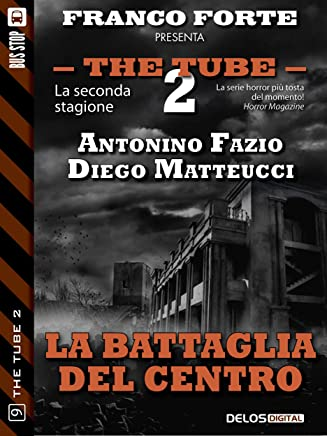 La battaglia del Centro (The Tube 2)