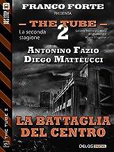 La battaglia del Centro (The Tube 2) (Italian Edition)