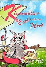 Klausmüller - Ein Esel sucht ein Pferd (German Edition)
