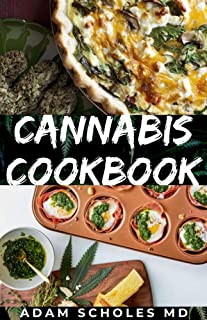 CANNABIS COOKBOOK: The Ultimate Cannabis Desert and Candy Recipe Book, Quick and Simple Medical Marijuana Edible Recipes
