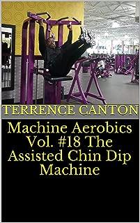 Machine Aerobics Vol. #18 The Assisted Chin Dip Machine