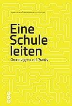 Eine Schule leiten (E-Book, Neuauflage): Grundlagen und Praxis (German Edition)