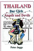 Thailand Bar Girls, Angels and Devils