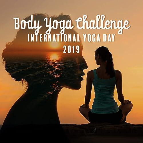 Body Yoga Challenge: International Yoga Day 2019, Improving ...