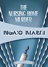 The Nursing Home Murders (Roderick Alleyn Book 3)