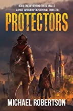 Protectors: Book one of Beyond These Walls - A Post-Apocalyptic Survival Thriller