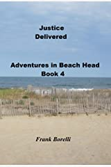 Justice Delivered: Adventures in Beach Head, Book 4 Kindle Edition