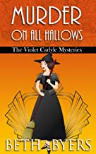 Murder on All Hallows: A Violet Carlyle Historical Mystery (The Violet Carlyle Mysteries Book 15)