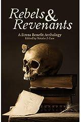 Rebels & Revenants: A Sirens Benefit Anthology Kindle Edition