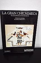 Gran Chichimeca, La. El Lugar De Las Rocas Secas (Spanish Edition)