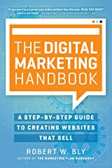 The Digital Marketing Handbook: A Step-By-Step Guide to Creating Websites That Sell Kindle Edition