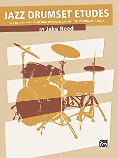 Jazz Drumset Etudes, Vol 1: A Guide for Developing Solo Techniques and Melodic Vocabulary