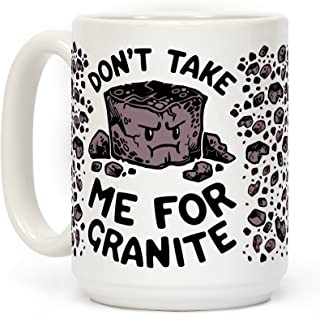 LookHUMAN Don't Take Me For Granite White 15 Ounce Ceramic Coffee Mug