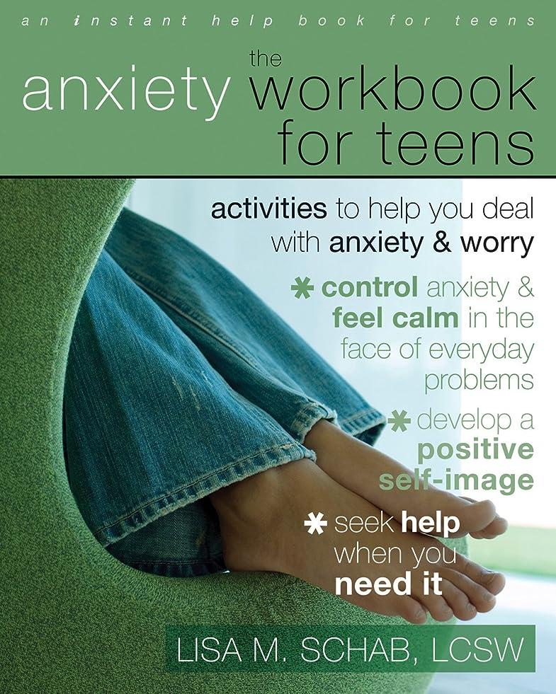 土飢えた効能The Anxiety Workbook for Teens: Activities to Help You Deal with Anxiety and Worry (Instant Help Solutions) (English Edition)