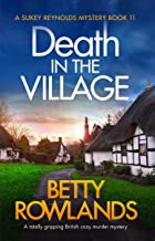 Death in the Village: A totally gripping British cozy murder mystery (A Sukey Reynolds Mystery Book 11) (English Edition)