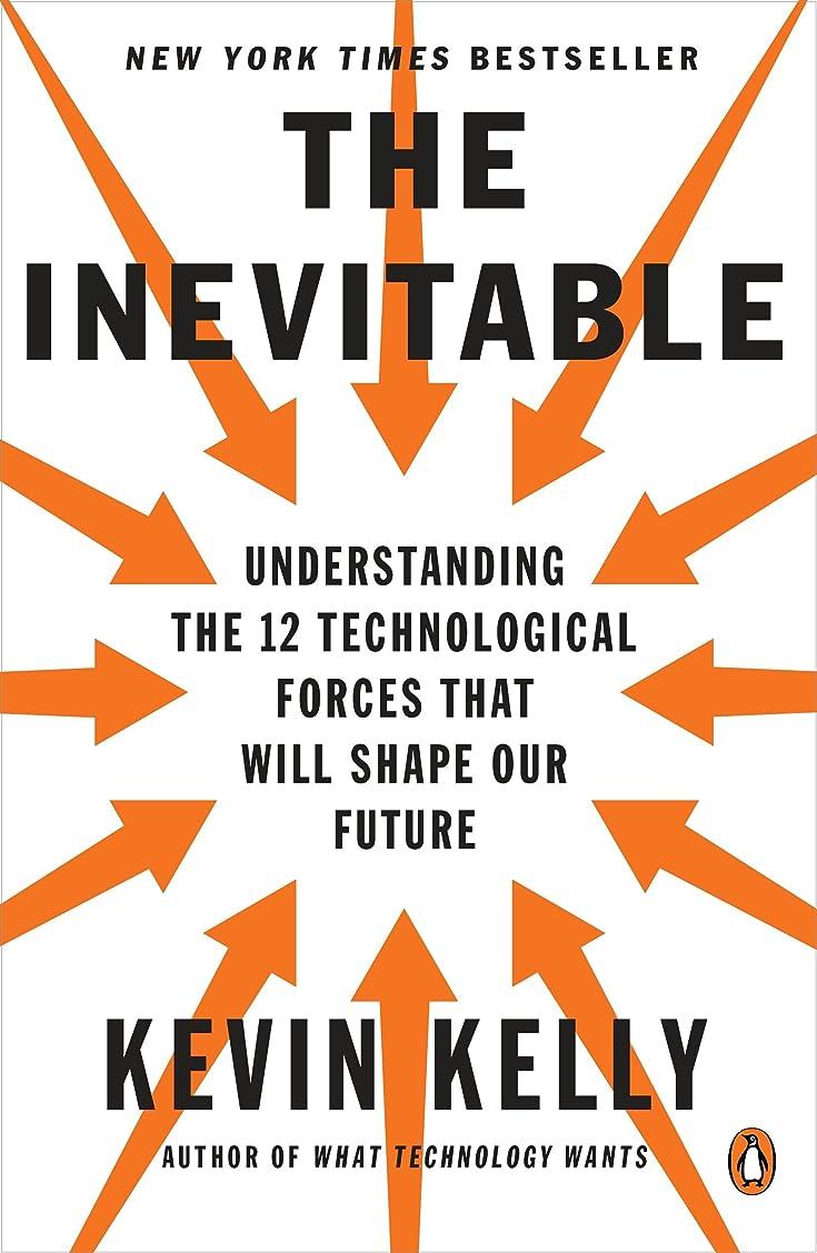 極端な計算可能壮大The Inevitable: Understanding the 12 Technological Forces That Will Shape Our Future (English Edition)