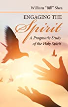 Engaging the Spirit: A Pragmatic Study of the Holy Spirit