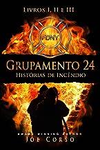 Grupamento 24: Histórias de Incêndio - Livros I, II e III (Portuguese Edition)