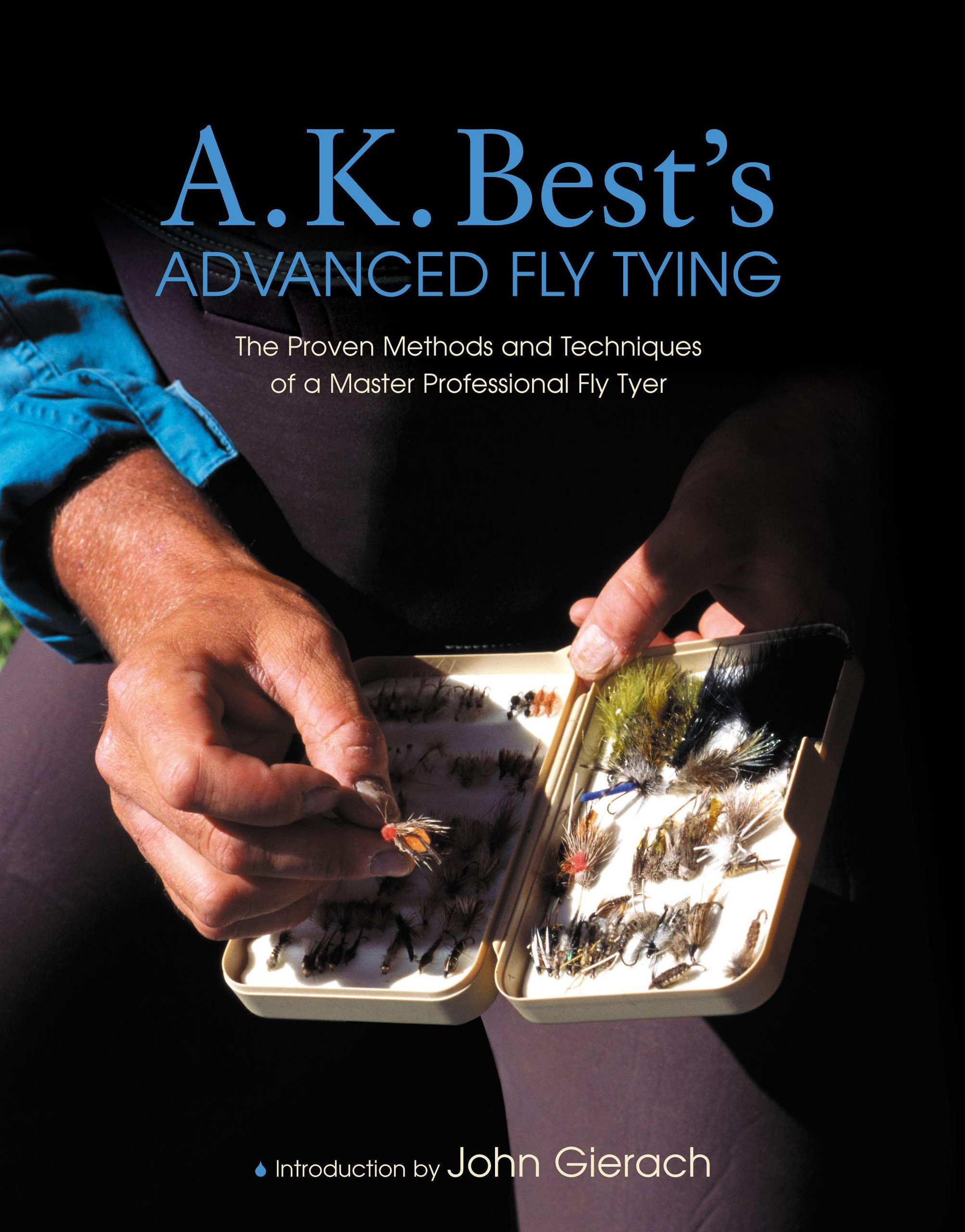 Image OfA. K. Best's Advanced Fly Tying: The Proven Methods And Techniques Of A Master Professional Fly Tyer