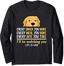I'll Be Watching Every Snack You Make golden retriever  Long Sleeve T-Shirt