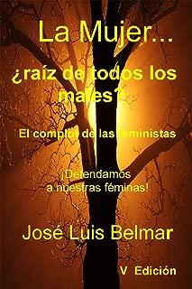 La Mujer ¿Raíz de todos los males? (Spanish Edition)