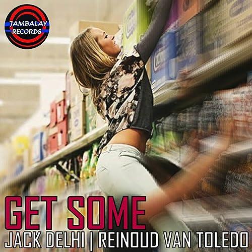 Get Some de Reinoud van Toledo Jack Delhi en Amazon Music ...