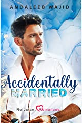 Accidentally Married: An enemies to lovers romance; Reluctant Romances Book 1 Kindle Edition