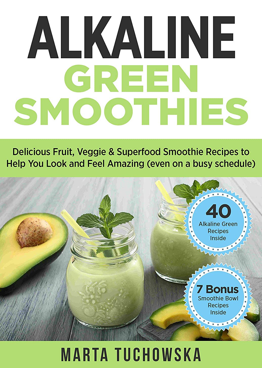 乙女案件アイスクリームAlkaline Green Smoothies: Delicious Fruit, Veggie & Superfood Smoothie Recipes to Help You Look and Feel Amazing (even on a busy schedule) (Alkaline Smoothie Recipes Book 3) (English Edition)