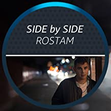 Side by Side with Rostam