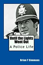 Until the Lights Went Out: A Police Life