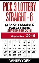 Pick 3 Lottery Straight-6: Straight Numbers for 23 States for September 2015 (Straight Number Prediction)