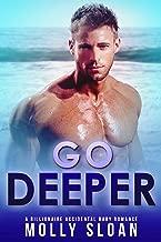 Go Deeper: A Billionaire Accidental Baby Romance (Billionaire Elements Book 2)