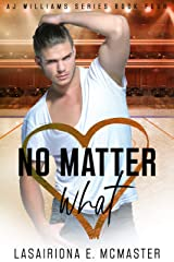 No Matter What (The AJ Williams Series Book 4) Kindle Edition