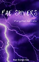 Forgotten Horrors (Fae Shivers)