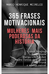 365 frases motivacionais das Mulheres Mais poderosas da história: Mulheres Mais Poderosas da História eBook Kindle