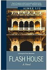 Flash House: A Novel Kindle Edition
