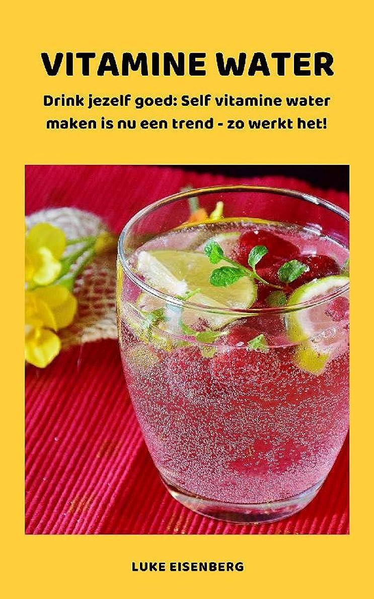 VITAMINE WATER - Drink jezelf gezond: Zelf vitamine water maken is nu een trend - zo werkt het! (Dutch Edition)