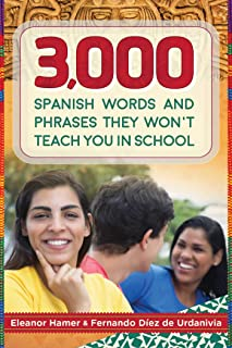3,000 Spanish Words and Phrases They Won't Teach You in School (Skyhorse Pocket Guides)