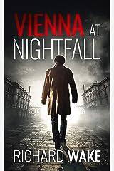 Vienna at Nightfall (Alex Kovacs thriller series Book 1) Kindle Edition