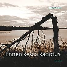 Ennen kesää kadotus: (ei-noir) (Finnish Edition)