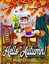 Hello Autumn!: Stress Relieving Adult Coloring Books for Relaxation Featuring Calming Autumn Scenes Perfect as Gift Ideas for Women and Teen PDF