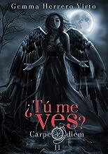 ¿Tú me ves? II: Carpe diem (Spanish Edition)