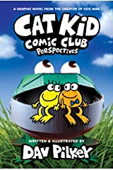 Cat Kid Comic Club: Perspectives: A Graphic Novel (Cat Kid Comic Club #2): From the Creator of Dog Man Kindle Edition